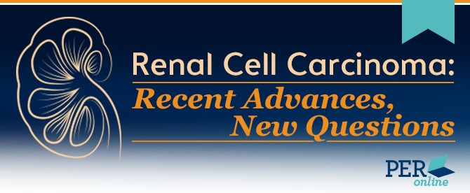 Renal Cell Carcinoma: Recent Advances, New Questions