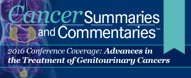Cancer Summaries and Commentaries™: Update from Chicago: Advances in the Treatment and Management of GU Cancers