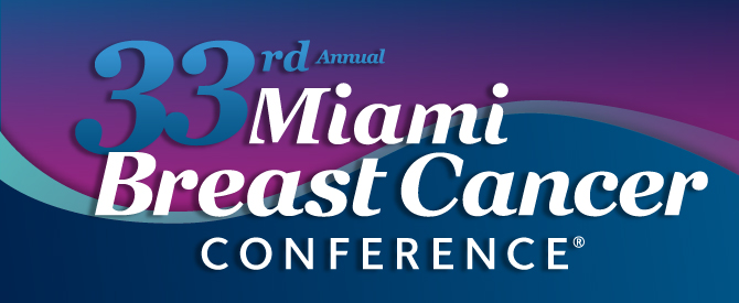 33rd Annual Miami Breast Cancer Conference®