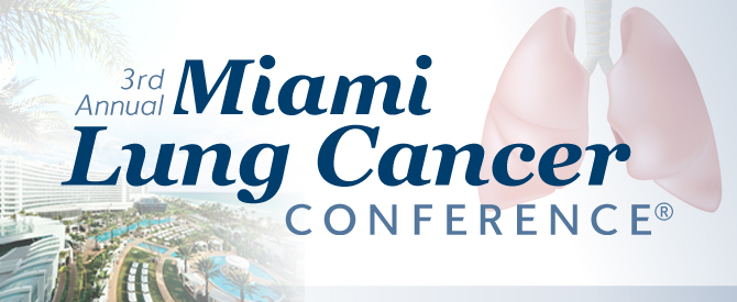 3rd Annual Miami Lung Cancer Conference®